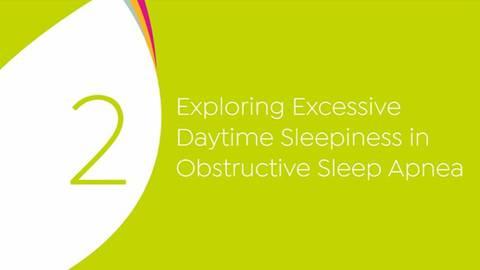 video Exploring Excessive Daytime Sleepiness in Obstructive Sleep Apnea for Segment 12011