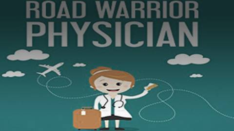 Road Warrior Physician: A How-To Guide for Locum Tenens