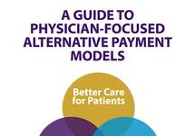 A Guide to Physician-Focused Alternative Payment Models