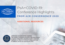 PsA + COVID-19: Conference Highlights From ACR Convergence 2020 Additional Resources