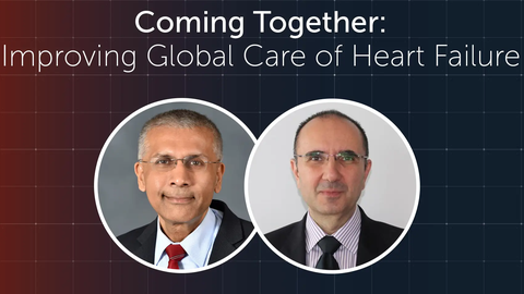 Coming Together: Improving Global Care of Heart Failure