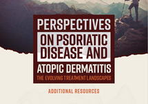 Perspectives on Psoriatic Disease & Atopic Dermatitis