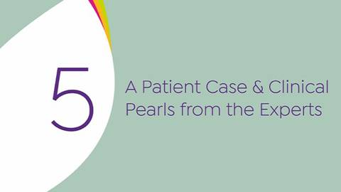 video A Patient Case & Clinical Pearls from the Experts for Segment 12011