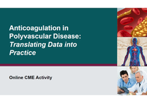 Slide Presentation: Anticoagulation in CAD and PAD