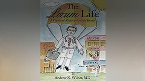 The Locum Life: A Physician's Guide to Locum Tenens