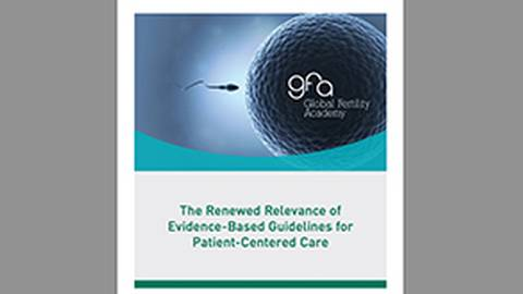 The Renewed Relevance of Evidence-Based Guidelines for Patient-Centered Infertility Care