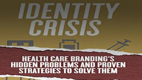 The Identity Crisis for Healthcare Brands