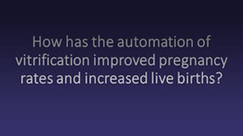 FAQ: Automated Vitrification and Improved Pregnancy Rates