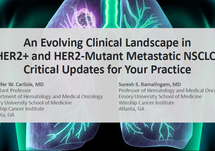 An Evolving Clinical Landscape in HER2+ and HER2-Mutant Metastatic NSCLC: Critical Updates for Your Practice