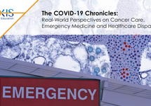 The COVID-19 Chronicles: Real-World Perspectives on Cancer Care, Emergency Medicine and Healthcare Disparities