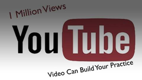 How a YouTube Channel Can Build your Practice and Garner 1 Million Views