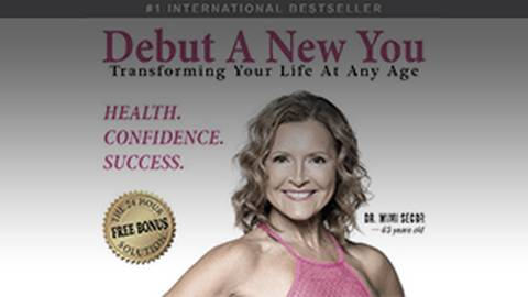 Debut a New You: Transforming Your Life at Any Age