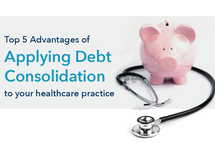 Top 5 Advantages of Applying Debt Consolidation to your Healthcare Practice