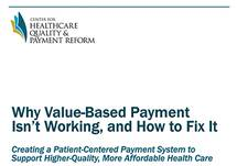 Why Value-Based Payment Isn't Working, and How to Fix It